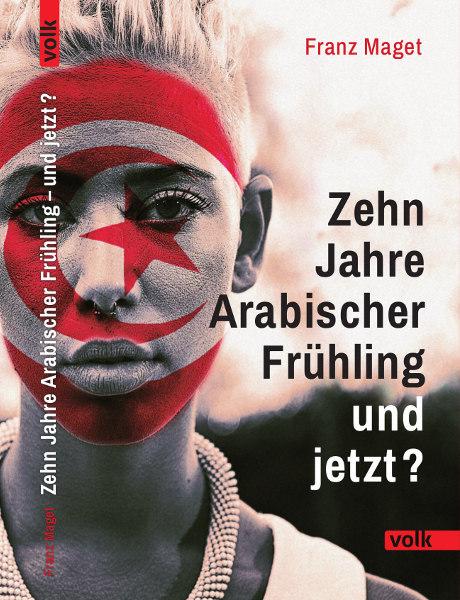 """Buchumschlag """"Zehn Jahre Arabischer Frühling – und jetzt?"""""""